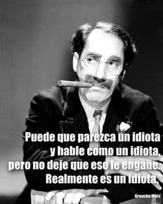 Frases de Groucho Marx que nunca pasarán de moda | Verne EL PAÍS Funny Quotes, Life Quotes, Funny Memes, Karl Kraus, Nerd Jokes, Clint Eastwood, Social Marketing, Spanish Quotes, Betta