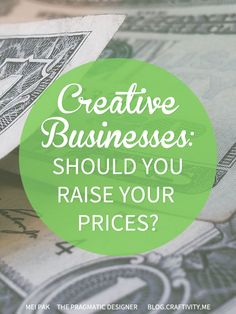 Creative businesses: should I raise my prices?