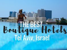 Ultimate List of Best Boutique Hotels in Tel Aviv