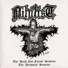 Nihilist - The 'Head Not Found' Session / The 'Drowned' Session, LP from the Carnal Leftovers comp.