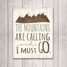 The Mountains Are Calling and I Must Go - 8x10 - Dream Big Printables