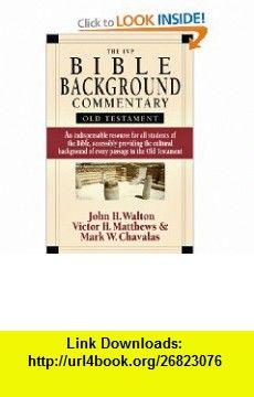 The IVP Bible Background Commentary Old Testament (9780830814190) John H. Walton, Victor H. Matthews, Mark W. Chavalas , ISBN-10: 0830814191  , ISBN-13: 978-0830814190 ,  , tutorials , pdf , ebook , torrent , downloads , rapidshare , filesonic , hotfile , megaupload , fileserve