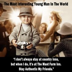 """BREAKING NEWS FLASH! From our correspondent Junior Mast, The Most Interesting Young Man in The World. """"Specials, Special Events & Packages at The Mast Farm Inn & Over Yonder for the Month of December, Christmas & New Year's"""" • www.themastfarminn.com/gratitude-2015 • Gratitude 2015"""