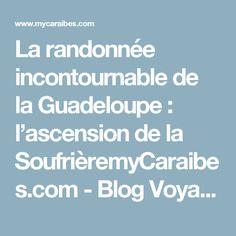 La randonnée incontournable de la Guadeloupe : l'ascension de la SoufrièremyCaraibes.com - Blog Voyage Martinique, Guadeloupe et Caraïbes Blogueuse Caraïbes| myCaraibes.com - Blog de voyages aux caraïbes