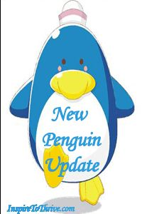 Are you ready for the SEO Penguin Update coming soon...get your Blog and Site Ready, NOW!
