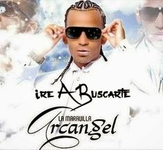 NEW - MP3'S - VIDEOS: Arcangel - Ire A Buscarte