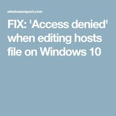 FIX: 'Access denied' when editing hosts file on Windows 10