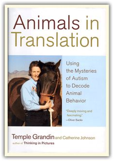 Animals In Translation by Temple Grandin  Love this book!  Very interesting and insightful look at life of animals and humans through a highly functioning autistic mind.