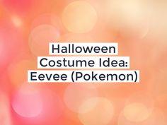 Halloween Costume Idea: Eevee (Pokemon)