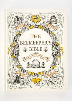 The comprehensive Beekeeper's Bible: Bees, Honey, Recipes & Other Home Use, by Richard A. Jones and Sharon Sweeney-Lynch, explains not only how to raise bees but how to use honey and beeswax in countless ways. | $35 from Rodale's