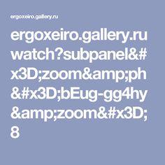 ergoxeiro.gallery.ru watch?subpanel=zoom&ph=bEug-gg4hy&zoom=8