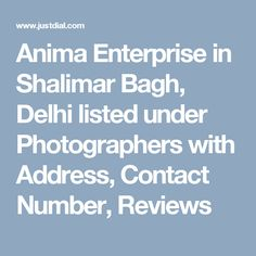 Anima Enterprise in Shalimar Bagh, Delhi listed under Photographers with Address, Contact Number, Reviews