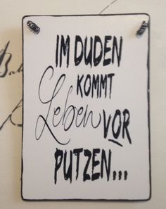 Im Duden kommt Leben vor Putzen! Brush Lettering, Hand Lettering, Magic Words, True Words, Shabby Vintage, Words Quotes, Decir No, El Humor, Quotations