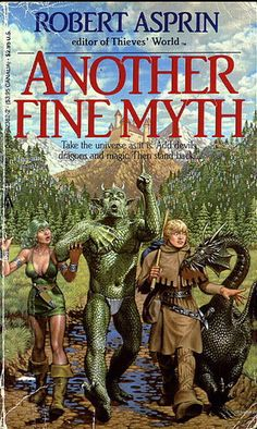 An all time favorite - Myth Adventures Series - Another Fine Myth - Robert Asprin & Walter Velez