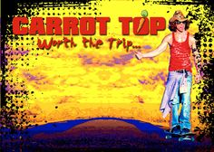 """Carrot Top has been awarded """"Entertainer of the Year!"""" and """"Comedian of the Year"""" describing himself as a culmination of George Carlin, Steven Wright, and Gallagher."""