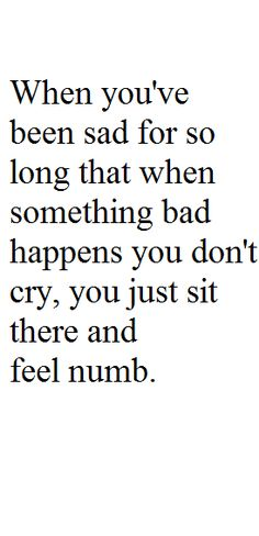 "I know this feeling so well. I stopped crying to myself at night . I hadn't really thought about it until now, but I guess that was the point where I accepted his treatment and just became ""numb"" instead of upset."