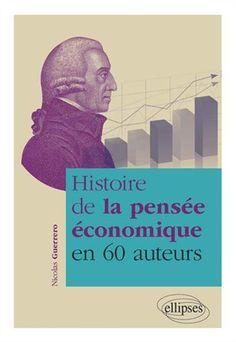 Une présentation des pensées de 60 théoriciens de l'économie, du XVIe au XXIe siècle. Cote: HB 75 G84 2015