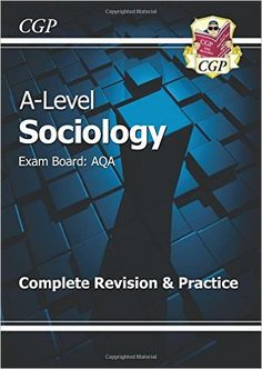 New A-Level Sociology: AQA Year 1 & 2 Complete Revision & Practice: Amazon.co.uk: CGP Books: 9781782943563: Books