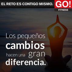 Los pequeños cambios hacen una gran diferencia. #gofitness #clasesgo #ejercicio #gym #fit #fuerza #flexibilidad #reto #motivate Go Fitness, Frases, Flexibility, Strength, Exercises, Sports