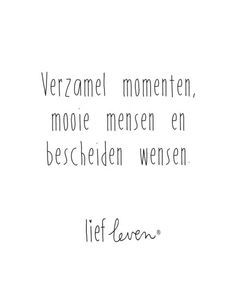 Time Quotes, Words Quotes, Funny Quotes, Sayings, Great Quotes, Inspirational Quotes, Dutch Quotes, Kindness Quotes, Cool Writing