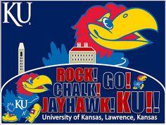 ROCK CHALK JAYHAWK GO KU ~ University of Kansas