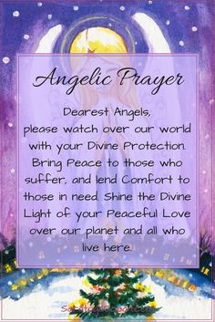 Angels are God's gift to us and the entire universe. They are among our dearest friends. Let's ask them to bathe our planet in their perfect healing light, and bring comfort to all who live here.