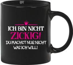 Shirtstreet24, Ich bin nicht zickig! Kaffee Becher mit Motiv bedruckte Tasse Mug Kaffeebecher, Größe: onesize,Schwarz