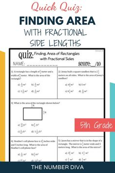 This Area with Fractional Side Lengths Quiz aligns perfectly to Common Core State Standard 5.NF.4B. Students are asked to find the area of a rectangle where one or both of the side length is a fraction or a mixed number. Great to use for math test prep, formative assessments, exit tickets, or formal quizzes! - The Number Diva #AreawithFractionalSides #MathQuiz #MathAssessments #MathTestPrep #TheNumberDiva