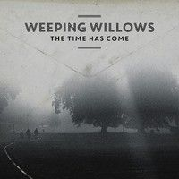 Weeping Willows : The Time Has Come - Levykauppa Äx