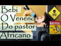 AMO VOCÊ EM CRISTO: Bebi o Veneno do Pastor Africano!!! Vou morrer??? ...