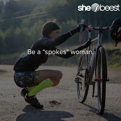 Be a spokes woman #womenscycling