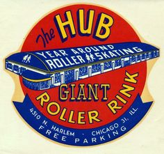 The Hub Roller Rink - Chicago, Illinois Roller Skating Rink, Roller Rink, Roller Disco, Roller Derby, Vintage Labels, Vintage Ads, Vintage Signs, Vintage Graphic, Chicago Today