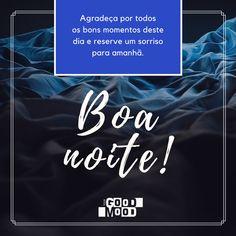 Agradeça por todos os bons momentos deste dia e reserve um sorriso para amanhã. Boa noite! 😴😴  .  www.lojagoodmood.com.br