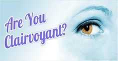 #Clairvoyance is the ability to see events which  cannot be seen by normal physical eye. It is also called as #psychic sight.