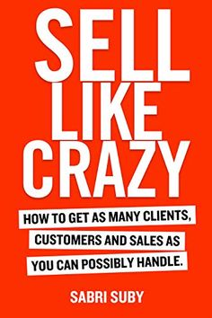Sell Like Crazy: How To Get As Many Clients, Customers [Ebook PDF] sold by readingstore. Got Books, Books To Read, Ebooks Online, Like Crazy, What To Read, Free Reading, Ebook Pdf, Paperback Books, Reading Online