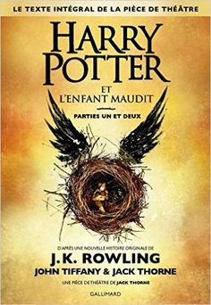 Amazon.fr - Harry Potter 8 : Harry Potter et l'enfant maudit - J. K. Rowling, Jack Thorne, John Tiffany - Livres