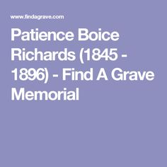 Patience Boice Richards (1845 - 1896) - Find A Grave Memorial