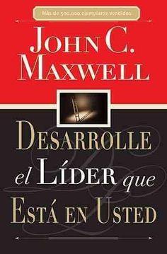 Desarrolle El Lider Que Esta En Usted/Developing the Leader Within You (SPANISH)