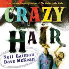 Crazy Hair is a fantastically fun tale written by New York Times bestselling author Neil Gaiman and illustrated by the astoundingly talented Dave McKean, the award-winning team behind The Wolves in the Walls.  In Crazy Hair, Bonnie makes a friend who has hair so wild there's even a jungle inside of it! Bonnie ventures through the crazy hair, but she may need more than a comb to tame her friend's insane mane.