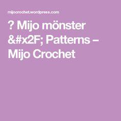 🌸 Mijo mönster / Patterns – Mijo Crochet
