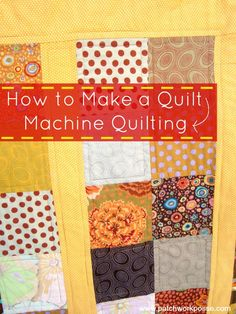 How to Make a Quilt – Machine Quilting | PatchworkPosse #quilting #freepattern #babyquilt