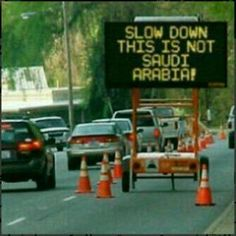 I don't get this - are they known for driving fast in Saudi Arabia?? Or is it a comment on fuel use?
