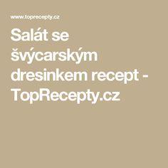 Salát se švýcarským dresinkem recept - TopRecepty.cz