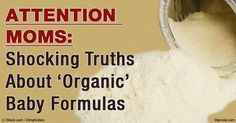 Commercial infant formulas have many drawbacks and potentially hazardous ingredients. Who can you trust when it comes to feeding your baby right? http://articles.mercola.com/sites/articles/archive/2016/05/11/organic-infant-formula-hazardous-ingredients.aspx