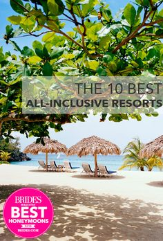 As part of the 2014 Brides Best Honeymoon awards, we're counting down the best all-inclusive places for newlyweds to stay. From endless spa treatments and activities to serene, adult-only outposts, you're guaranteed a luxurious stay no matter which resort you choose.