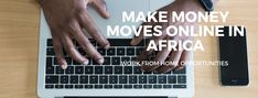 Make money online in Africa Make Money Online, How To Make Money, Work From Home Opportunities, Africa, Blog, Work At Home Opportunities