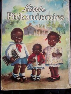 """What year in history was this book printed?? Whenever it was I guess the use of the word """"pickaninnies"""" was acceptable. *rolling my eyes*"""