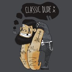 Express your dudely side ( or accent your feminine side ) with this manly t-shirt design on Redbubble.
