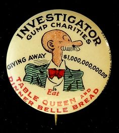 1930's Andy Gump Table Queen Dinner Belle Bread Advertising Celluloid Pinback