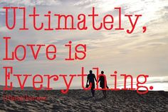 love is everything 4 word quotes